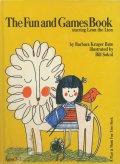 Bill Sokol:絵 Barbara Kruger Bate:著 / The Fun and Games Book