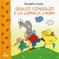 ニコレッタ・コスタ Nicoletta Costa / GIULIO CONIGLIO E LA LUMACA LAURA