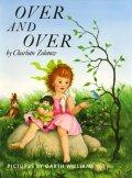 ガース・ウィリアムズ Garth Williams:絵 Charlotte Zolotow:著 / OVER AND OVER