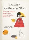 ビル・ソコル Bill Sokol:絵 Camille Sokol:著 / The Lucky Sew-it-yourself Book