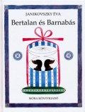 レーベル・ラースロー Reber Laszlo:絵 Janikovszky Eva:著 / Bertalan es Barnabas