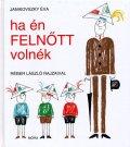 レーベル・ラースロー Reber Laszlo:絵 Janikovszky Eva:著 / ha en FELNOTT volnek