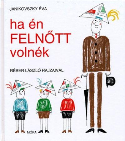 画像1: レーベル・ラースロー Reber Laszlo:絵 Janikovszky Eva:著 / ha en FELNOTT volnek