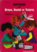 E. Naidmann, P. Bardou / HISTOIRES pour Bruno, Daniel et Valerie