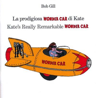 画像1: Bob Gill / Kate's Really Remarkable WONDER CAR
