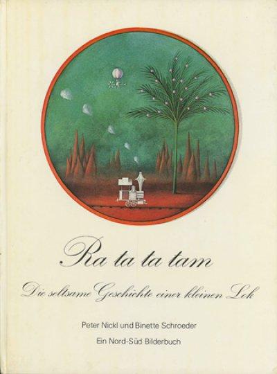 画像1: Binette Schroeder:絵 Peter Nickl:著 / Ra ta ta tam - Die seltsame Geschichte einer kleinen Lok