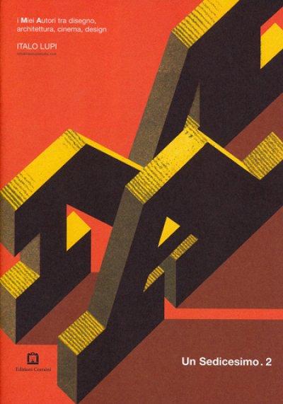 画像1: Italo Lupi / Un Sedicesimo 2 i Miei Autori tra disegno, architettura, cinema, design