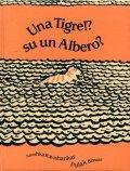 Pulak Biswas:絵 Anushka Ravishankar:著 / Una Tigre!? su un Albero?