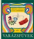 Gaal Domokos:絵 Megay Laszlo:著 / VARAZSFUVEK