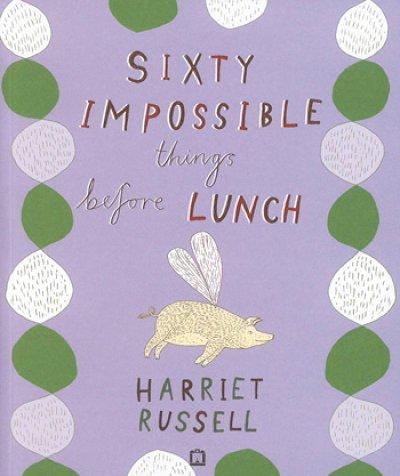 画像1: HARRIET RUSSELL / SIXTY IMPOSSIBLE things before LUNCH