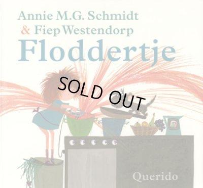 画像1: Fiep Westendorp:絵 Annie M. G. Schmidt:著 / Floddertje