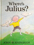 バーニンガム JOHN BURNINGHAM /  Where's Julius?